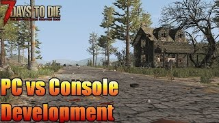 7 Days to Die - PC vs Console Development (Updates & Patches)