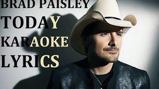 BRAD PAISLEY - TODAY KARAOKE COVER LYRICS