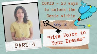 It's Time to Give Your Own Voice to Your Dreams | COVID 20 Ways to Unlock the GENIE Within - Part 4