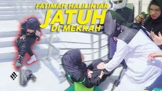 Semua Panik!!!! Fatimah Halilintar Jatuh Di Mekkah