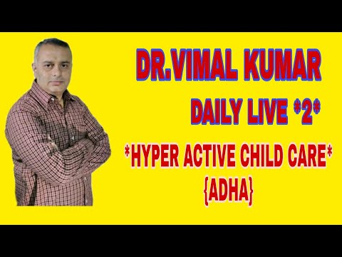 Dr Vimal Daily Live *2 :Hyper Active Child Care{ADHD}