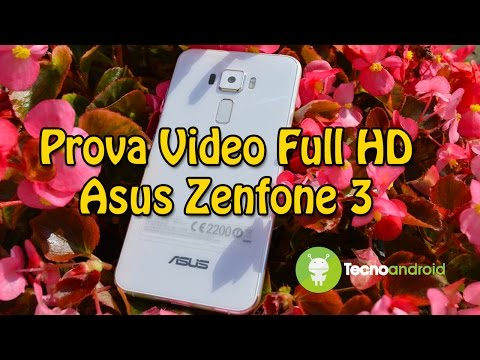 Prova video Asus Zenfone 3 in 1080p by Tecnoandroid