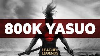 800K YASUO() - LOL