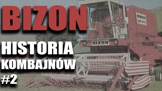 Bizon (#2):  Historia kombajnów, których miało nie być (odc. 1 cz.2)   FARMER.PL