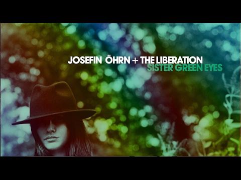 Josefin Öhrn + The Liberation - Sister Green Eyes (Single Version)
