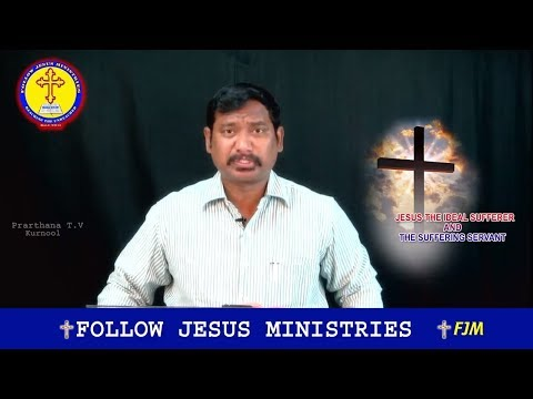 """God's Word on """"JESUS - The Ideal Sufferer and The Suffering Servant"""" Part - 4 by Dr Ch. B. Jacob"""
