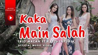 Trio Macan Ft. Kapthenpurek - Kaka Main Salah (Official Music Video)