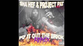 $Ha Hef - Po It Out The Brick (ft. Project Pat)