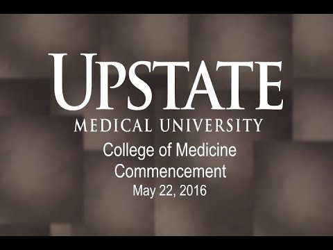 Upstate Medical University College of Medicine 2016 Commencement