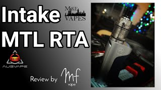 Intake MTL RTA by Augvape x Mike Vapes - Review & Rebuild