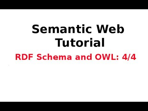 Semantic Web Tutorial 12/14: RDF Schema and OWL 4/4