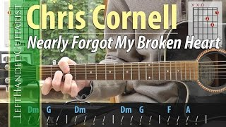 Chris Cornell - Nearly Forgot My Broken Heart guitar lesson (chords)