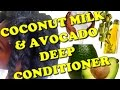 Coconut milk & avocado deep condition|DIY for natural hair] ✔️Jah-nette