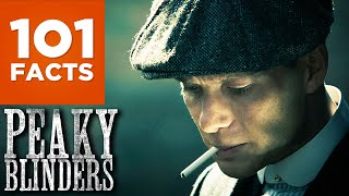 101 Facts About Peaky Blinders