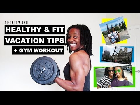 Staying Fit & Healthy On A Vacation + Gym Workout