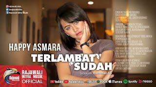 Happy Asmara - Terlambat Sudah - Official Music Video MP3