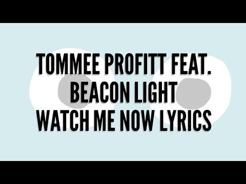 Tommee Profitt Feat. Beacon Light - Watch Me Now Lyrics