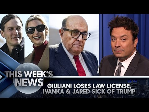 Rudy Giuliani Loses Law License, Ivanka and Jared Sick of Trump: This Week's News | The Tonight Show