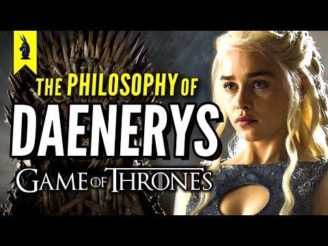 Game of Thrones: The Philosophy of Daenerys Targaryen – Wisecrack Edition