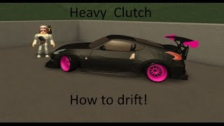 Roblox-Heavy clutch | How to drift