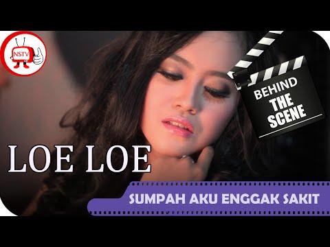 LoeLoe - Behind The Scenes Video Klip Sumpah Aku Nggak Sakit - NSTV