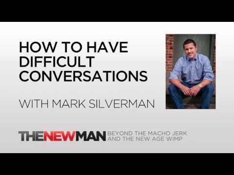 How To Have Difficult Conversations  Mark Silverman  The New Man Podcast with Tripp Lanier