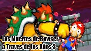 Las Muertes de Bowser a Traves de los Años 3/3 (3DS-Nintendo Switch)