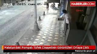 Malatya'daki Pompalı Tüfek Cinayetinin Görüntüleri Ortaya Çıktı