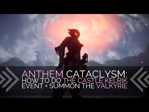 Anthem Cataclysm: How To Do The Castle Kelrik Event + Spawn the Valkyrie