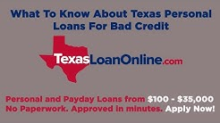 TexasLoanOnline.com - What To Know About Texas Personal Loans For Bad Credit