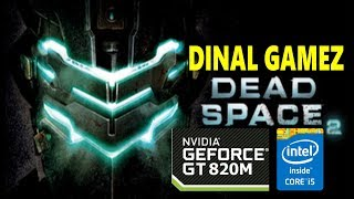 Test GAME Dead Space 2 di Nvidia GT820M Very Hight