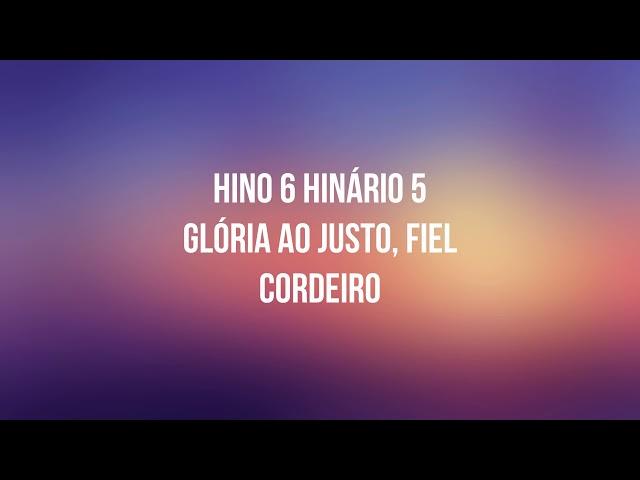Hino 6 Glória ao Justo, Fiel Cordeiro - HINÁRIO 5