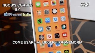 Come usare al meglio i promemoria - Noob's Corner iPhone #33