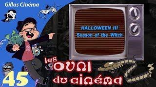 HALLOWEEN III - les OVNI du cinéma 45 (spécial Halloween)