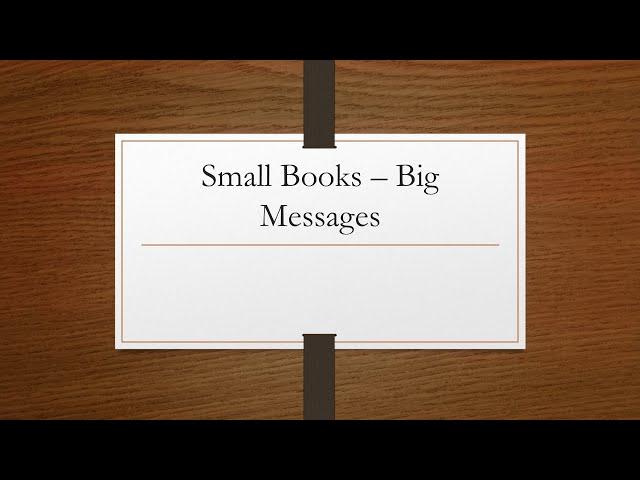 Small Books - Big Messages Part 2 · 210502 Sunday Morning - Brother Kilfoyle