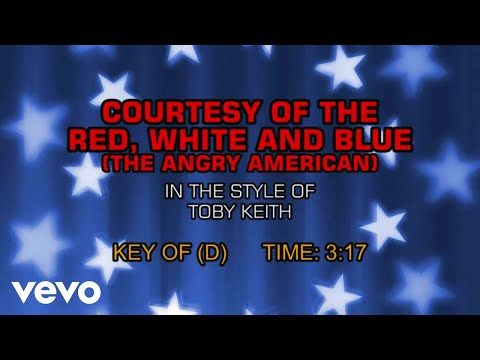 Toby Keith - The Angry American (Courtesy Of The Red, White And Blue) (Karaoke) Mp3