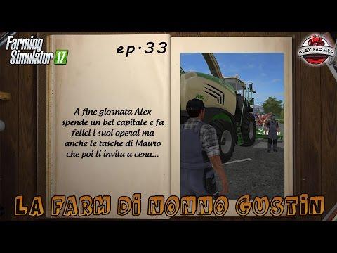 FARMING SIMULATOR 17 | [SERIE] #33 LA FARM DI NONNO GUSTIN | ALEXFARMER