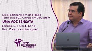Uma voz sensata - At 5.12-42 | Robinson Grangeiro | IPTambaú | 25/07/2021