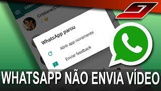 Whatsapp não envia vídeos (Whatsapp parou) - RESOLVIDO | Guajenet