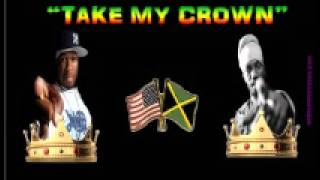 "50 CENT ft SIZZLA ""TAKE MY CROWN"" ((DOWNLOAD))"