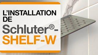Comment installer l'étagère Schluter®-SHELF-W
