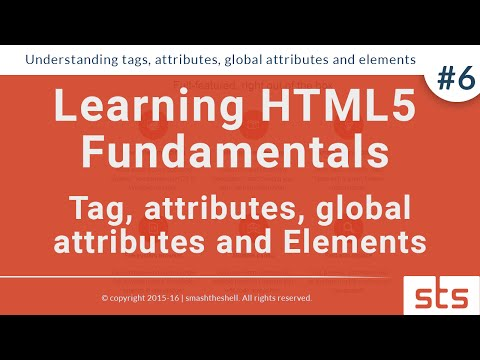Learning Tags, Attributes, Global Attributes And Elements In HTML5    HTML Tutorial Series 2016   #6