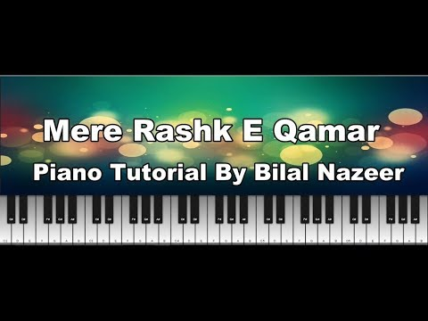 Mere Rashke Qamar - Piano Tutorial - Bilal Nazeer
