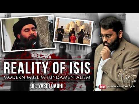 The Reality of ISIS: Modern Muslim Fundamentalism ~ Dr. Yasir Qadhi