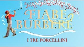 FIABE BURBERE: I tre porcellini (scritto e letto dal Folletto Burbero)