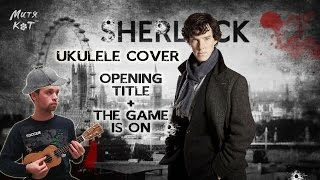 OST Sherlock BBC ukulele guitar cover [Opening titles+The game is on] (Митя Кот instrumental cover)