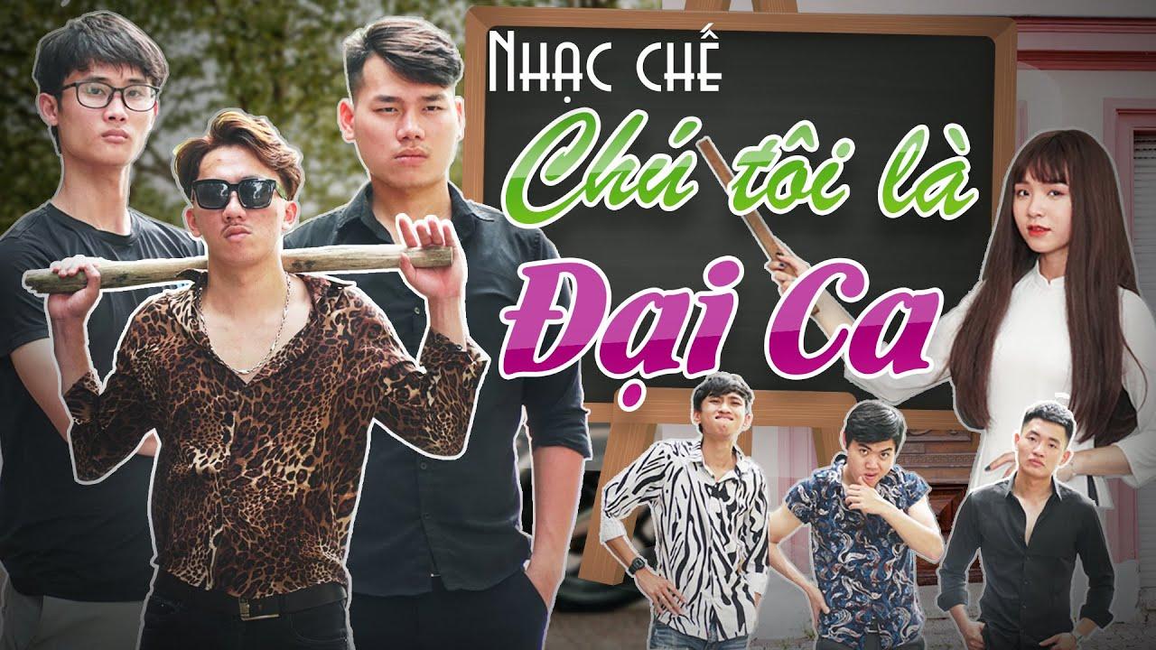 [Nhạc Chế] Chú Tôi Là Đại Ca – Thích Thì Đến Parody | Chung Tũnn, Khánh Dandy, Uyên Dâuu – Huhi Tv