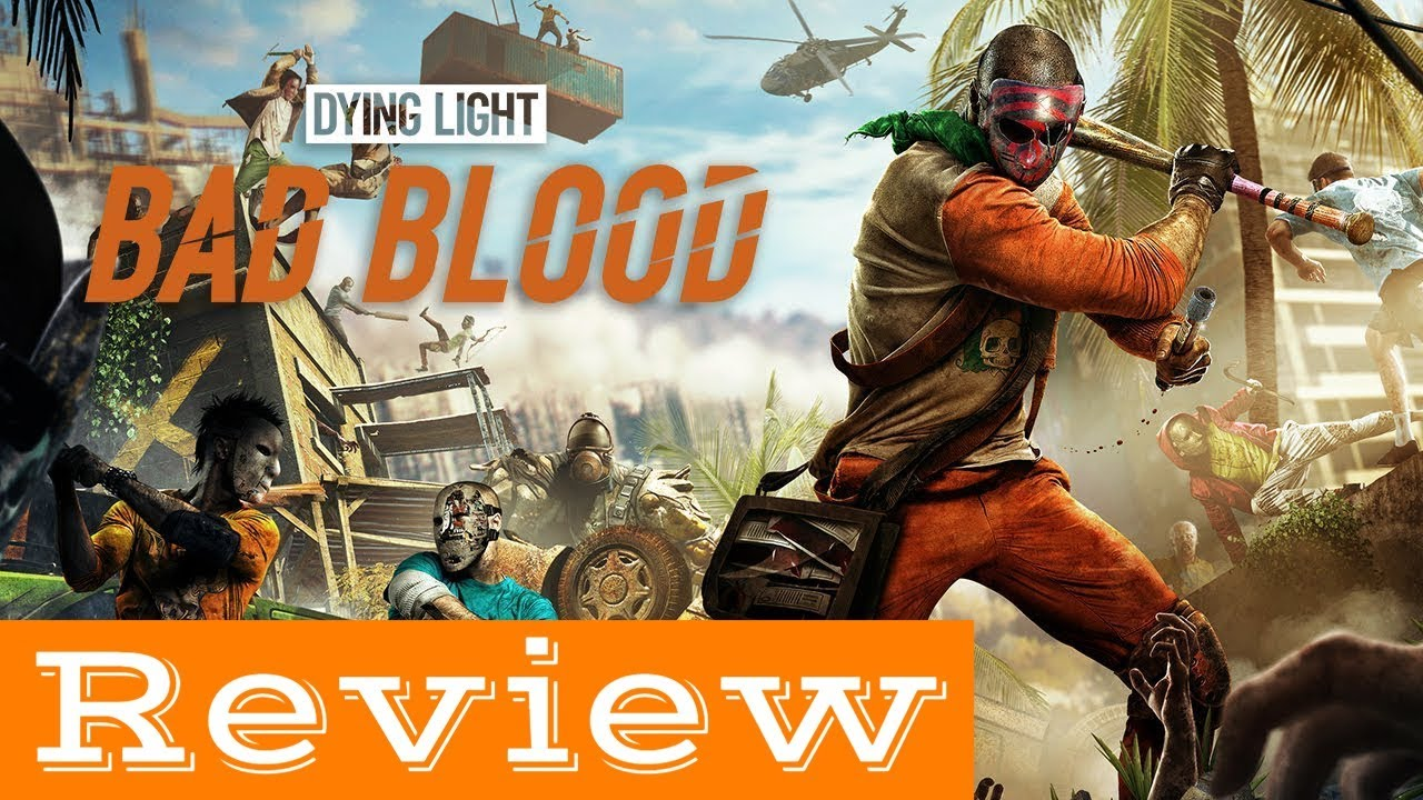 Dying Light: Bad Blood Review (Early Access) Buy Or Wait For Free To Play?