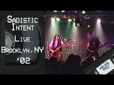 SADISTIC INTENT Live in Brooklyn NY February 23 2002 FULL CONCERT