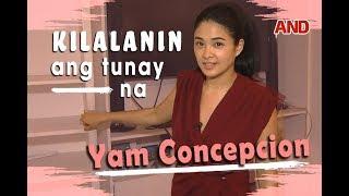 Kilalanin ang tunay na Yam Concepcion